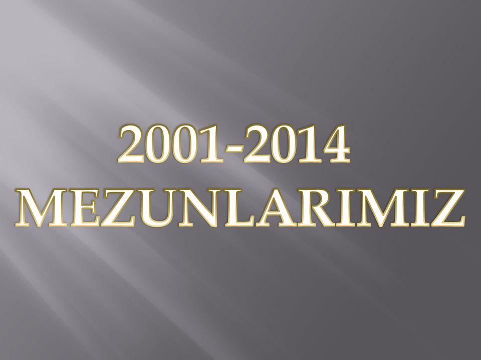 2001-2014 MEZUNLARIMIZ
