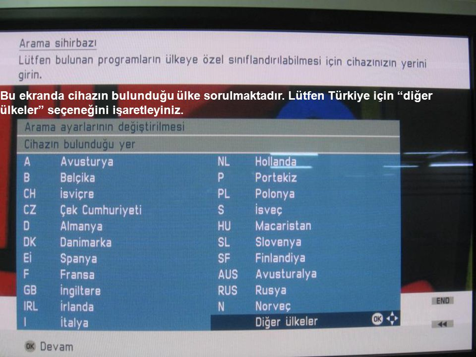 Bu ekranda cihazın bulunduğu ülke sorulmaktadır
