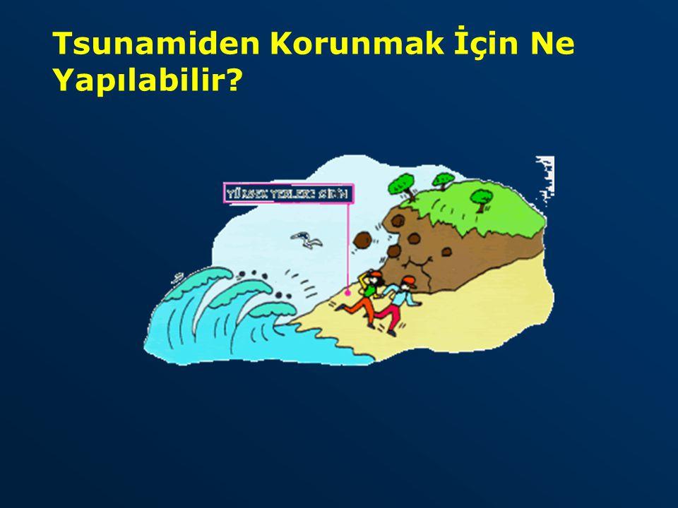 Tsunamiden Korunmak İçin Ne Yapılabilir