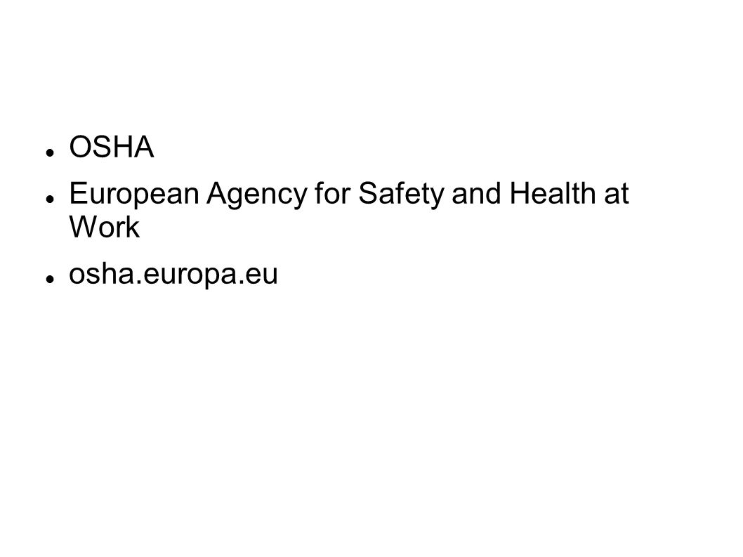 OSHA European Agency for Safety and Health at Work osha.europa.eu