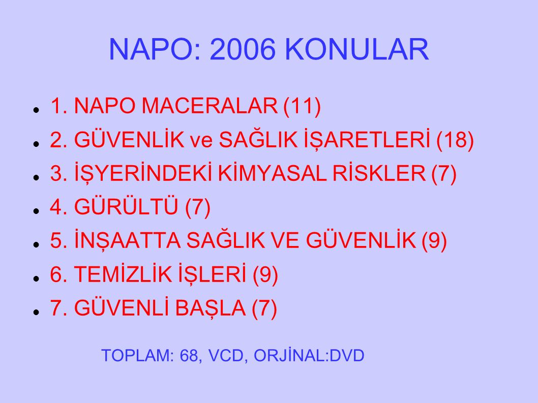 NAPO: 2006 KONULAR 1. NAPO MACERALAR (11)
