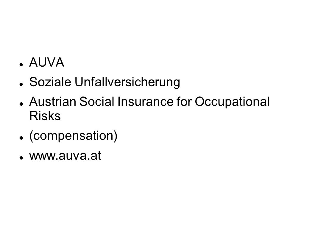 AUVA Soziale Unfallversicherung. Austrian Social Insurance for Occupational Risks. (compensation)