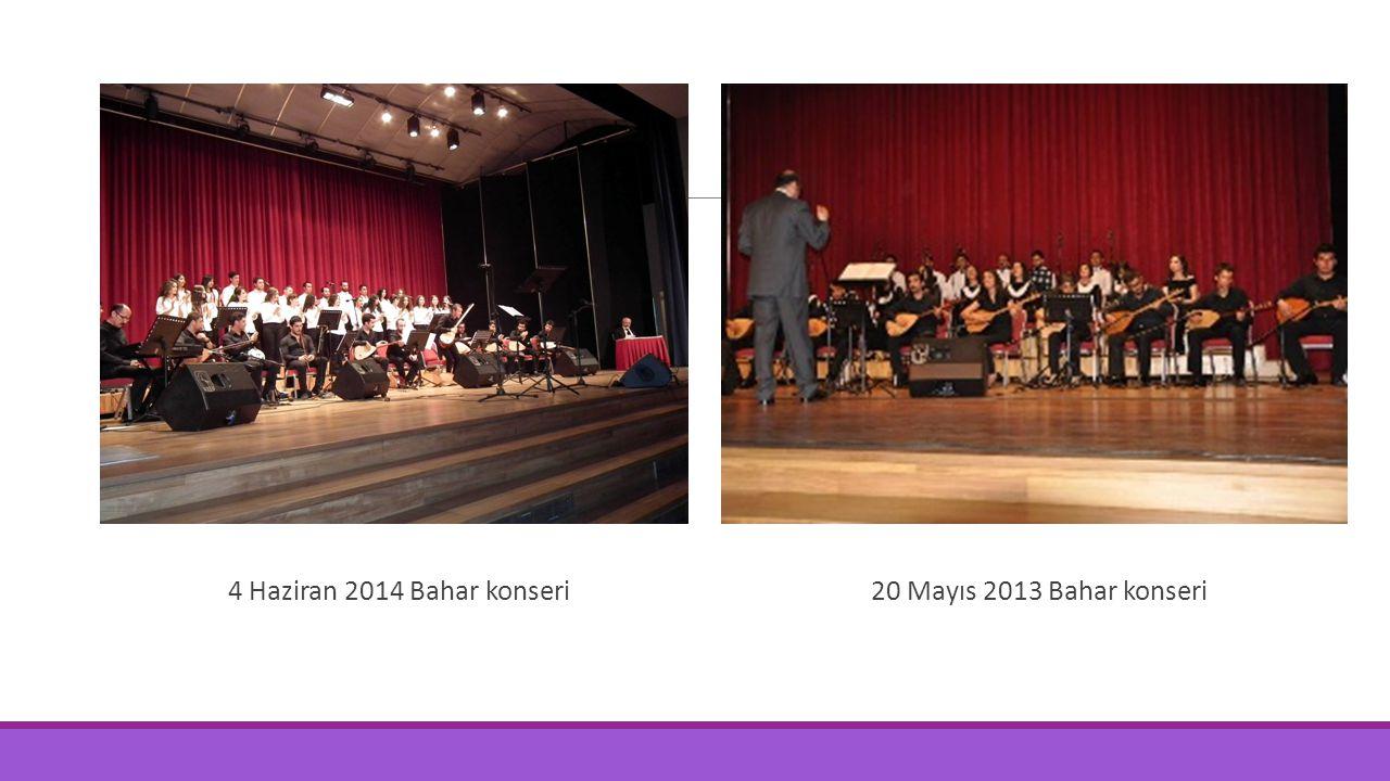 4 Haziran 2014 Bahar konseri 20 Mayıs 2013 Bahar konseri