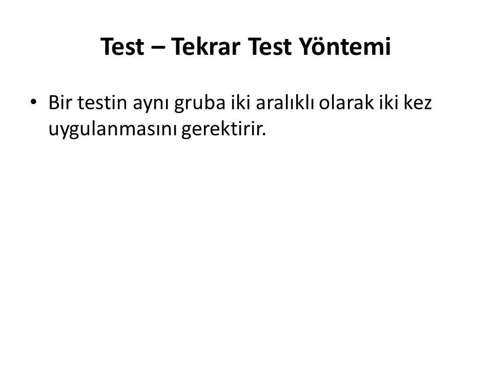 Test – Tekrar Test Yöntemi