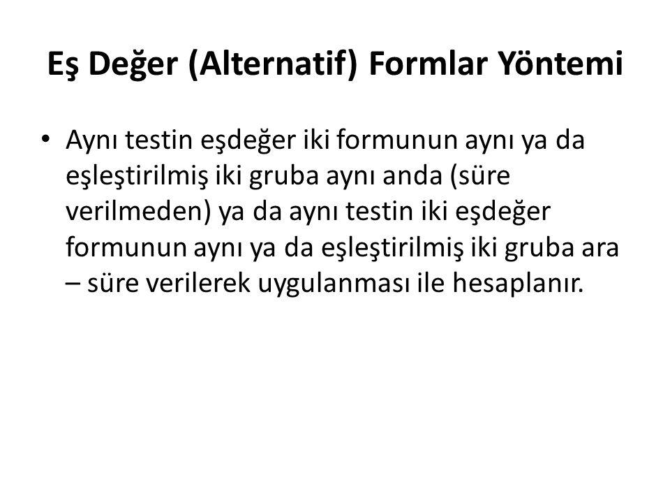 Eş Değer (Alternatif) Formlar Yöntemi