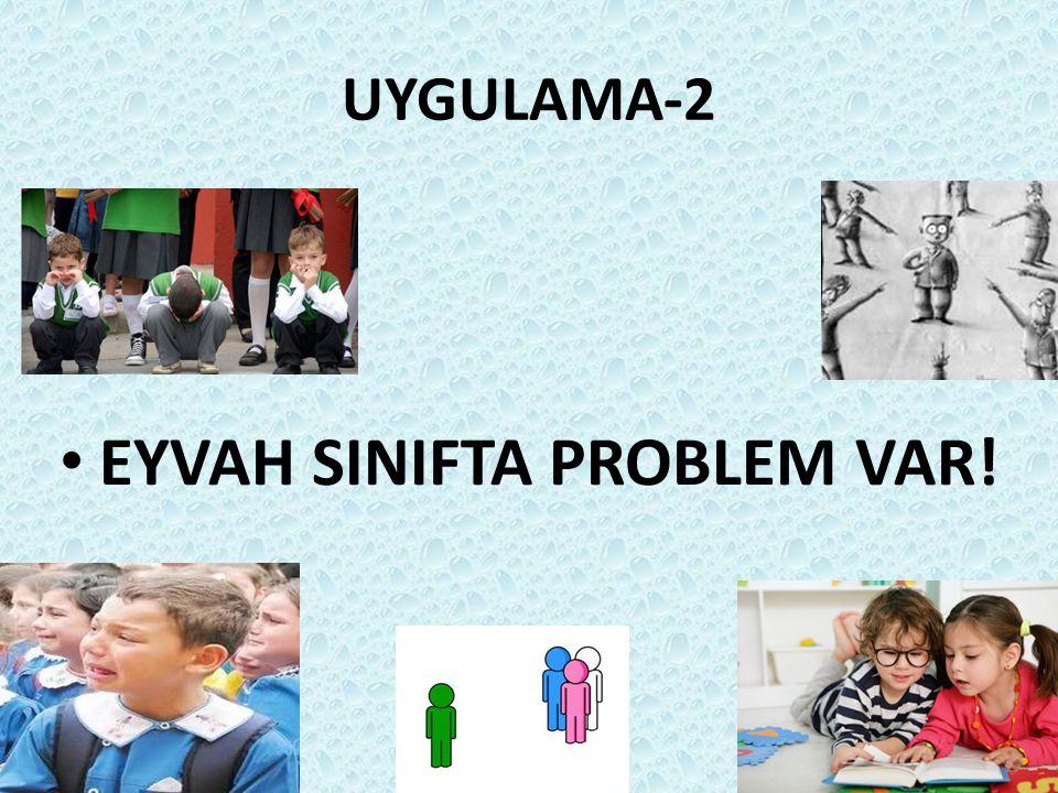 EYVAH SINIFTA PROBLEM VAR!