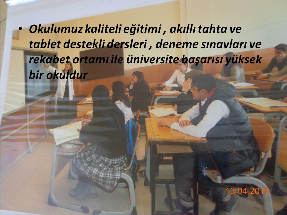 Okulumuz kaliteli eğitimi , akıllı tahta ve tablet destekli dersleri , deneme sınavları ve rekabet ortamı ile üniversite başarısı yüksek bir okuldur