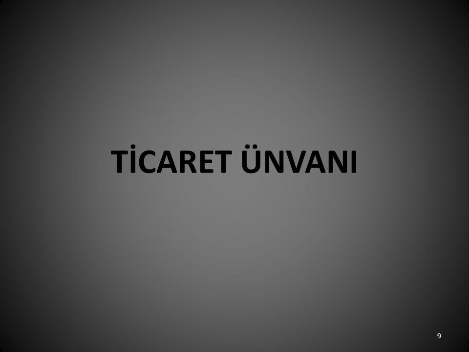 TİCARET ÜNVANI