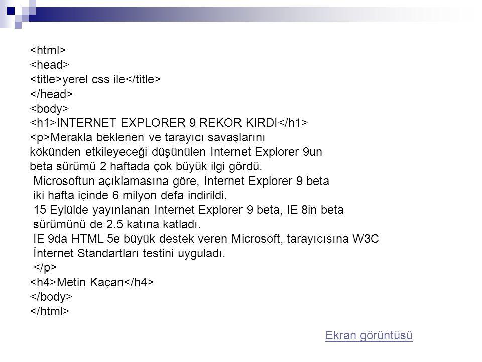 <html> <head> <title>yerel css ile</title> </head> <body> <h1>INTERNET EXPLORER 9 REKOR KIRDI</h1>