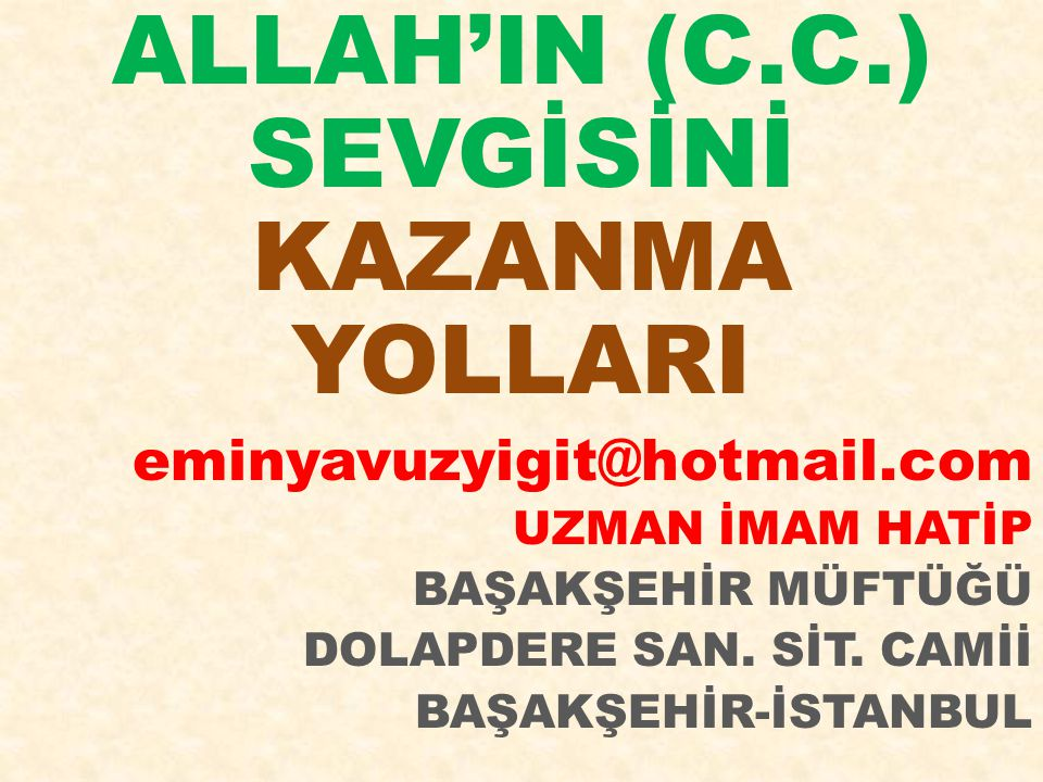 ALLAH'IN (C.C.) SEVGİSİNİ KAZANMA YOLLARI