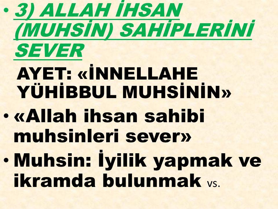3) ALLAH İHSAN (MUHSİN) SAHİPLERİNİ SEVER