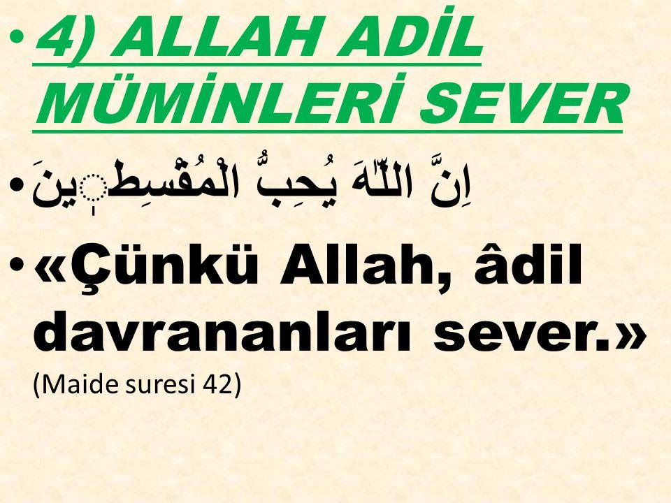 4) ALLAH ADİL MÜMİNLERİ SEVER