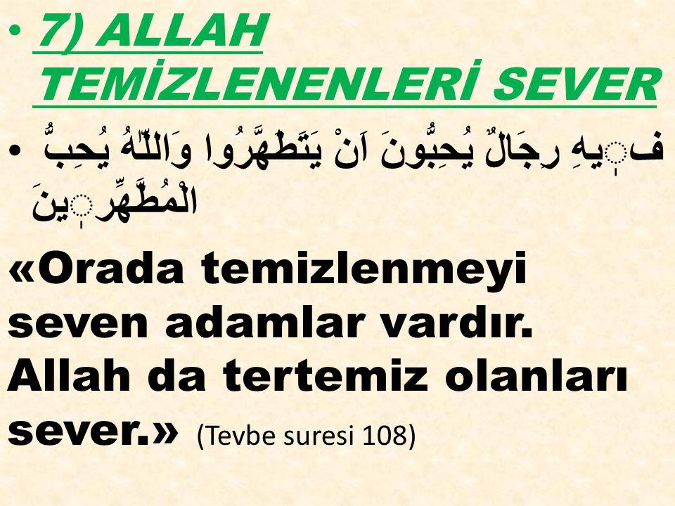 7) ALLAH TEMİZLENENLERİ SEVER