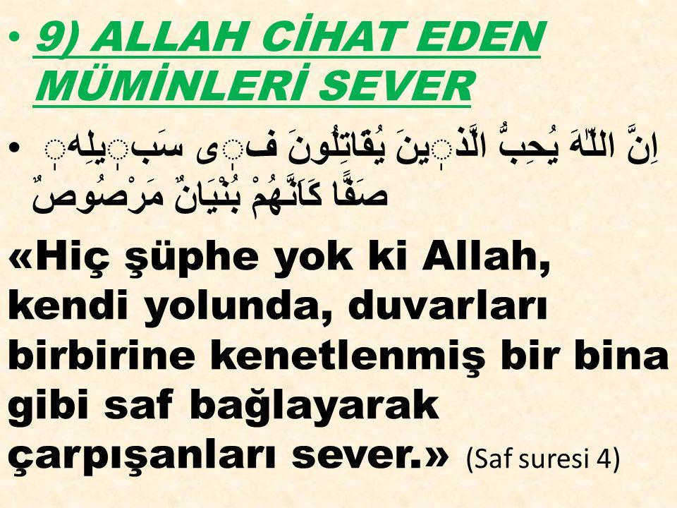 9) ALLAH CİHAT EDEN MÜMİNLERİ SEVER