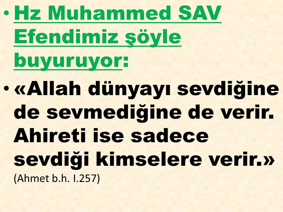Hz Muhammed SAV Efendimiz şöyle buyuruyor: