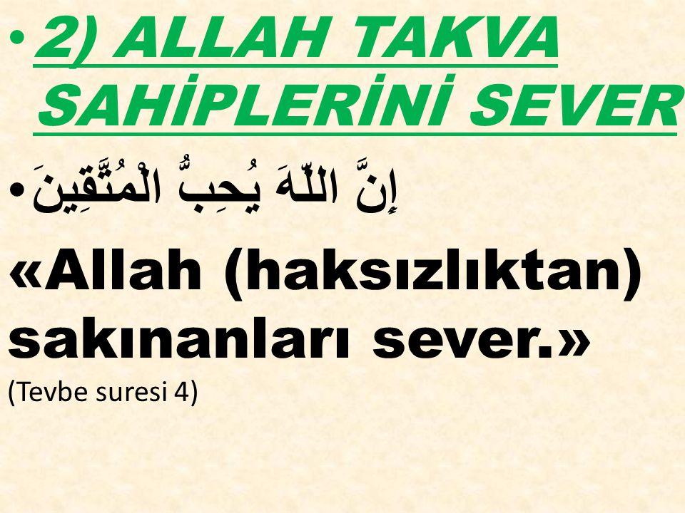 2) ALLAH TAKVA SAHİPLERİNİ SEVER