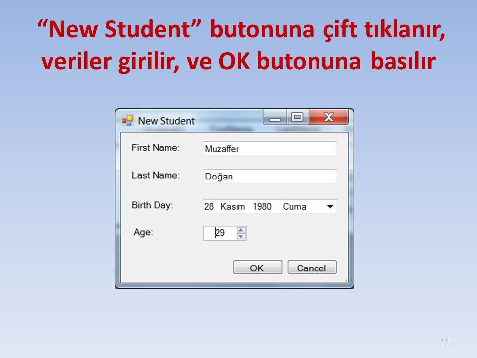 New Student butonuna çift tıklanır, veriler girilir, ve OK butonuna basılır