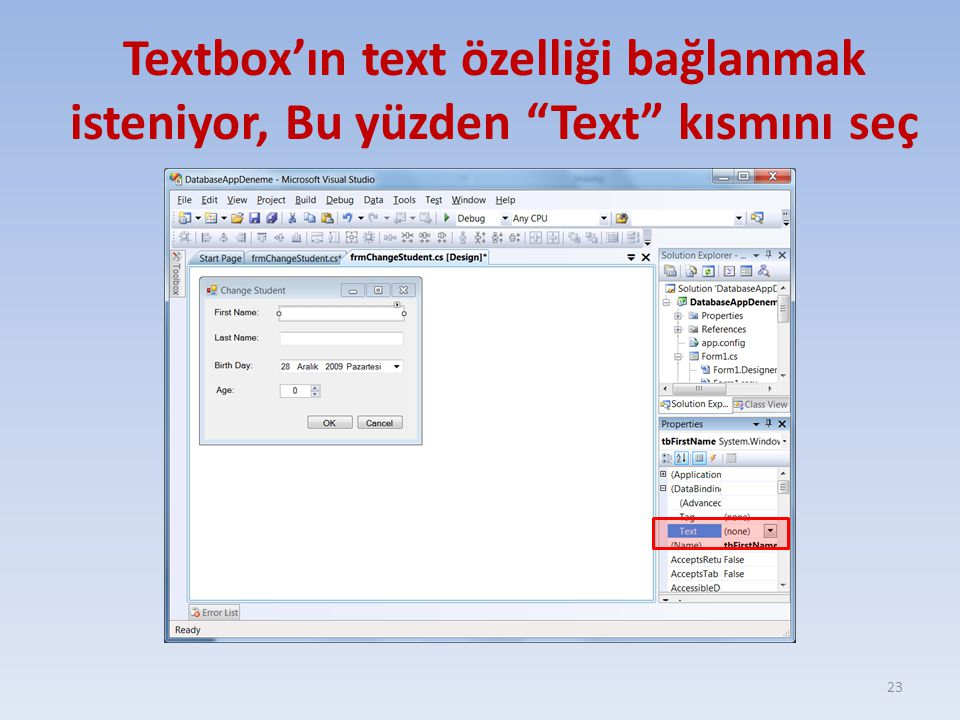Textbox'ın text özelliği bağlanmak isteniyor, Bu yüzden Text kısmını seç