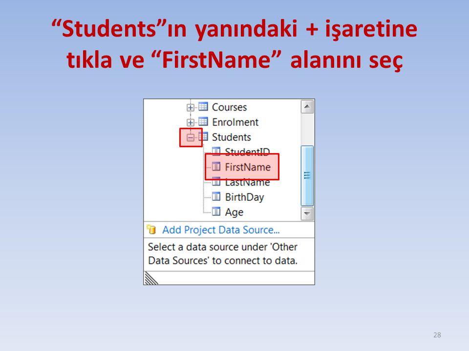 Students ın yanındaki + işaretine tıkla ve FirstName alanını seç
