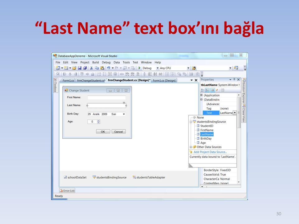 Last Name text box'ını bağla