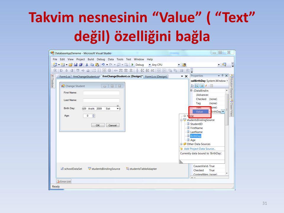 Takvim nesnesinin Value ( Text değil) özelliğini bağla