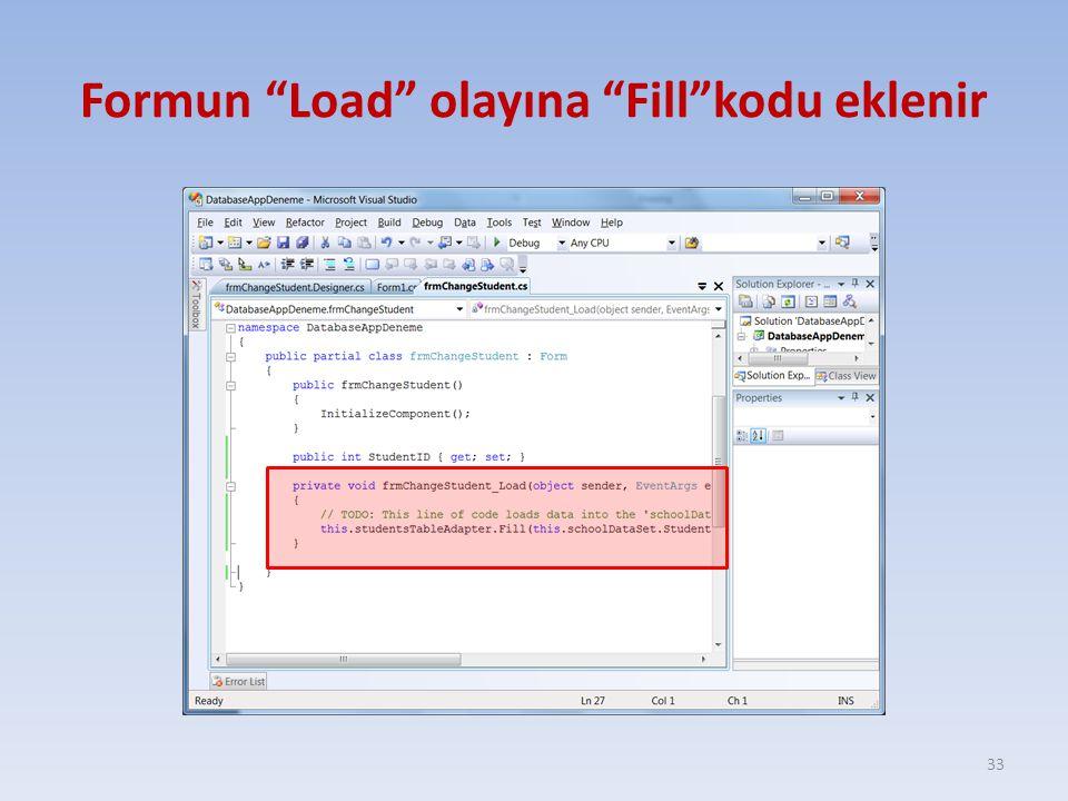 Formun Load olayına Fill kodu eklenir