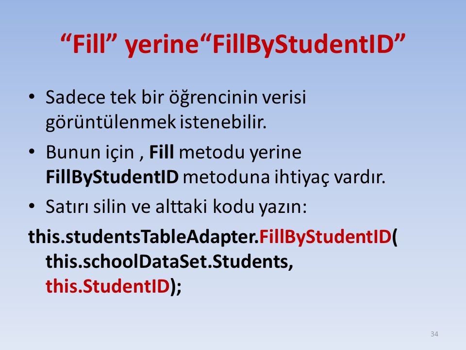 Fill yerine FillByStudentID