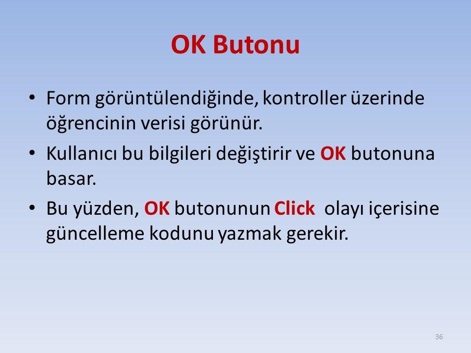 OK Butonu Form görüntülendiğinde, kontroller üzerinde öğrencinin verisi görünür. Kullanıcı bu bilgileri değiştirir ve OK butonuna basar.