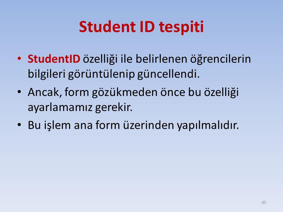 Student ID tespiti StudentID özelliği ile belirlenen öğrencilerin bilgileri görüntülenip güncellendi.