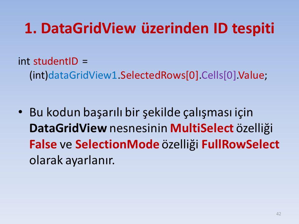 1. DataGridView üzerinden ID tespiti