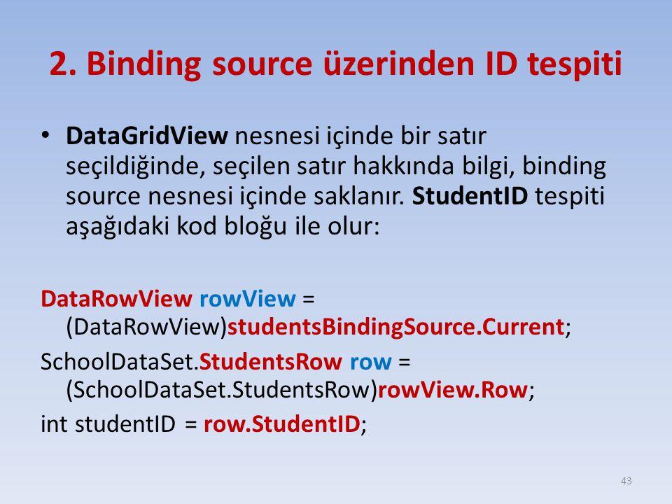 2. Binding source üzerinden ID tespiti