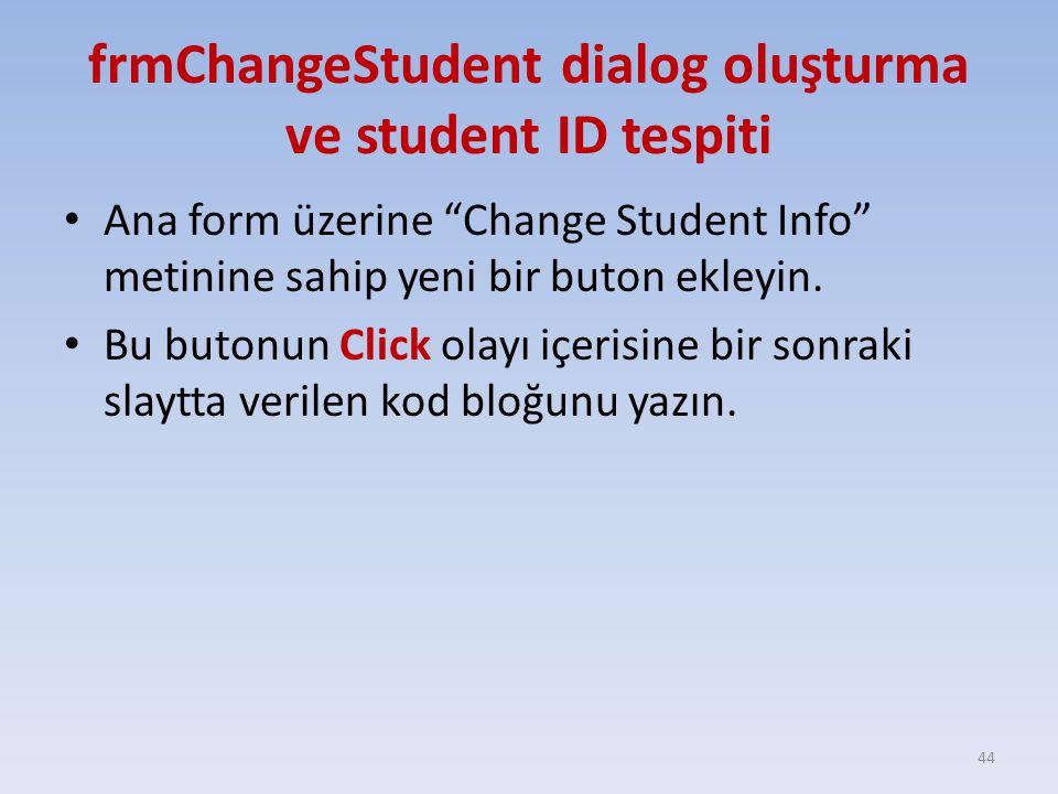 frmChangeStudent dialog oluşturma ve student ID tespiti