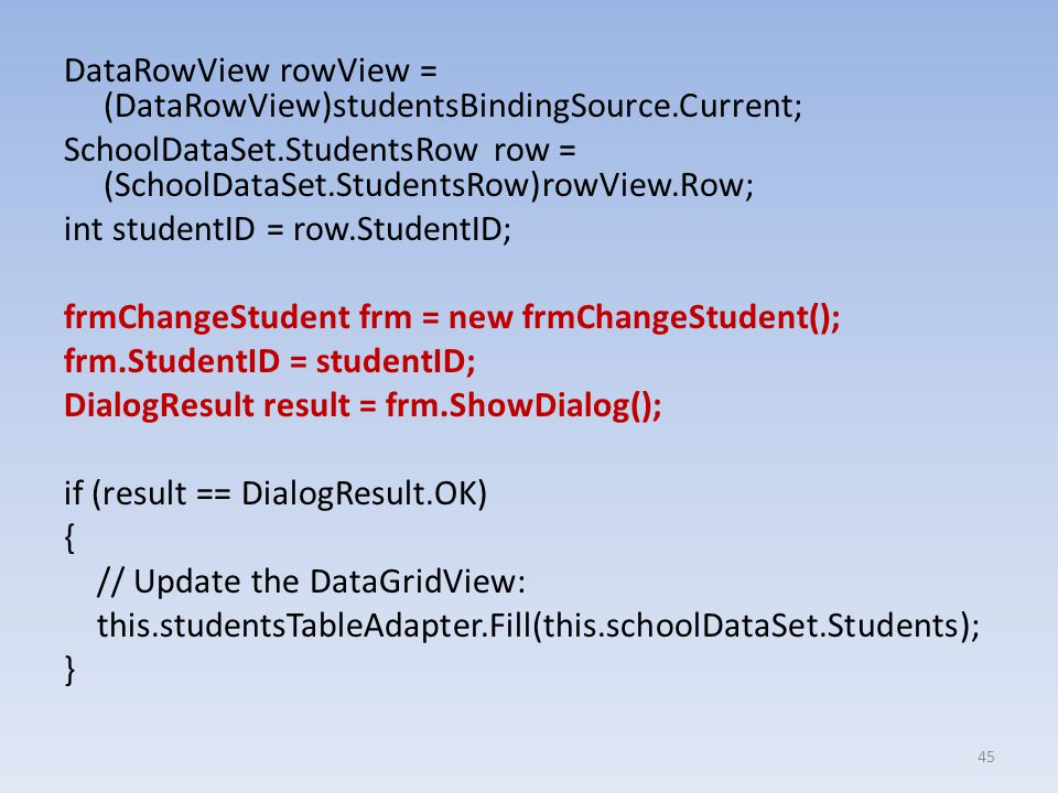 DataRowView rowView = (DataRowView)studentsBindingSource