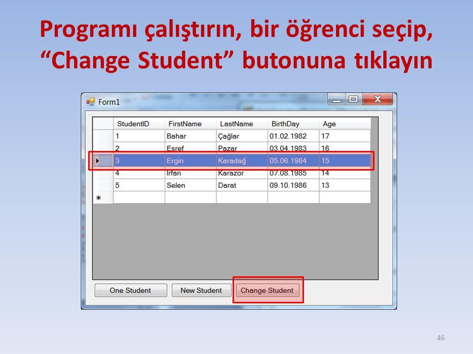 Programı çalıştırın, bir öğrenci seçip, Change Student butonuna tıklayın