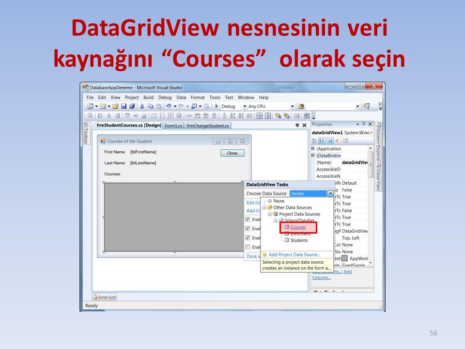 DataGridView nesnesinin veri kaynağını Courses olarak seçin