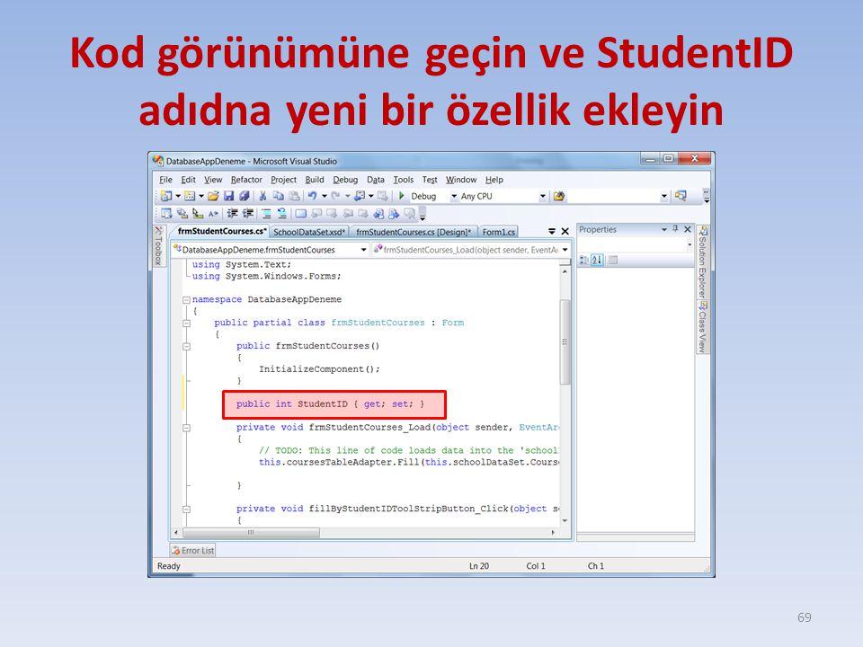 Kod görünümüne geçin ve StudentID adıdna yeni bir özellik ekleyin