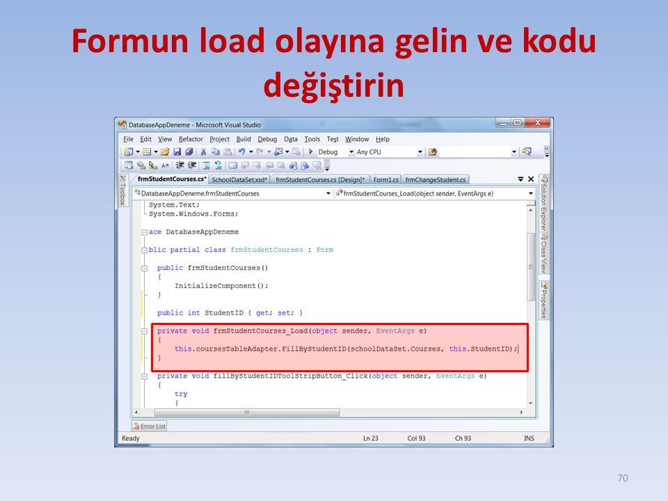 Formun load olayına gelin ve kodu değiştirin
