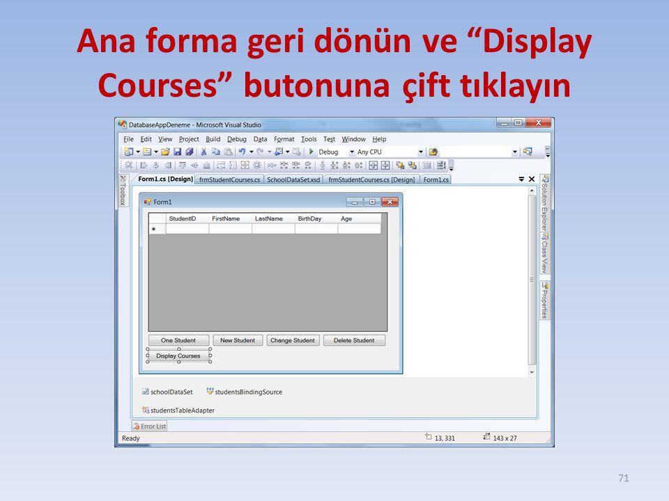 Ana forma geri dönün ve Display Courses butonuna çift tıklayın