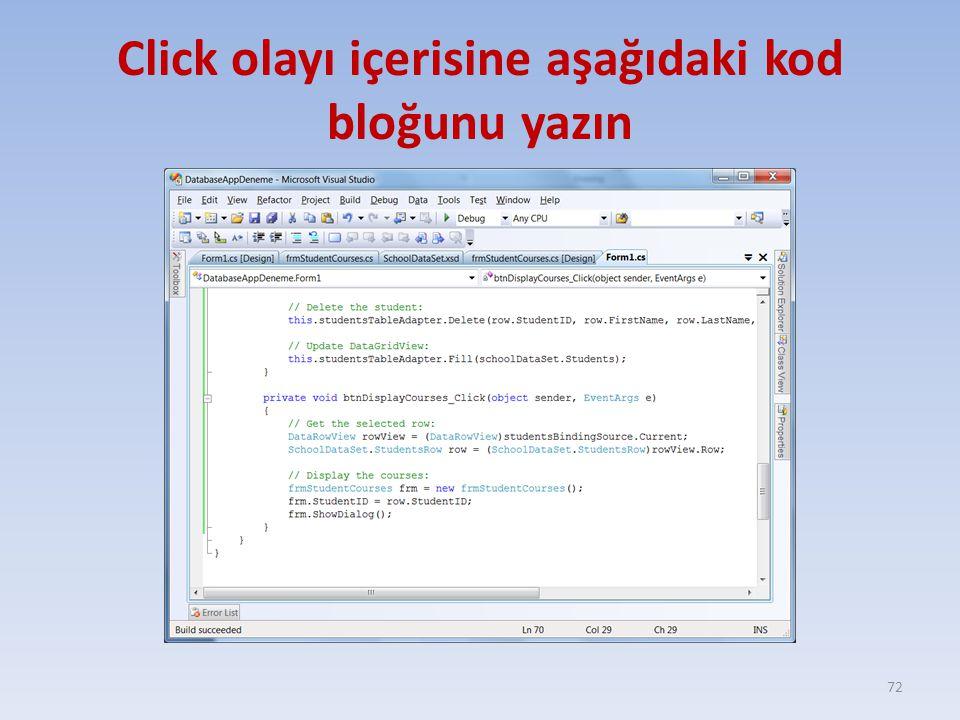 Click olayı içerisine aşağıdaki kod bloğunu yazın