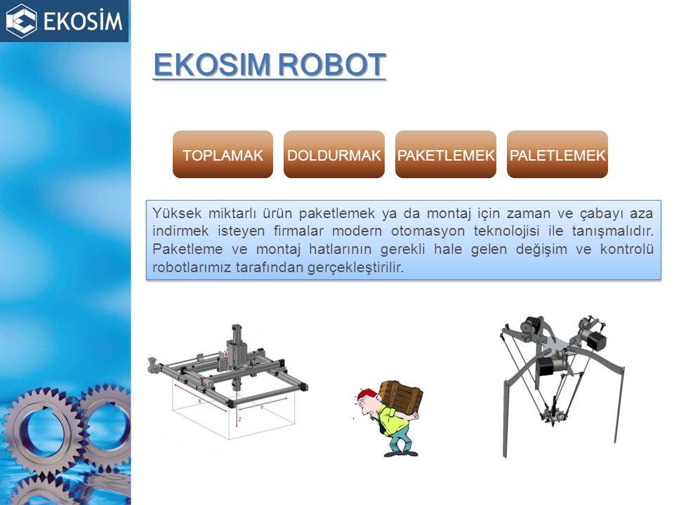 EKOSIM ROBOT TOPLAMAK DOLDURMAK PAKETLEMEK PALETLEMEK