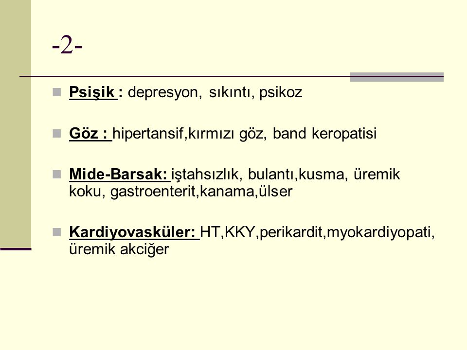 -2- Psişik : depresyon, sıkıntı, psikoz