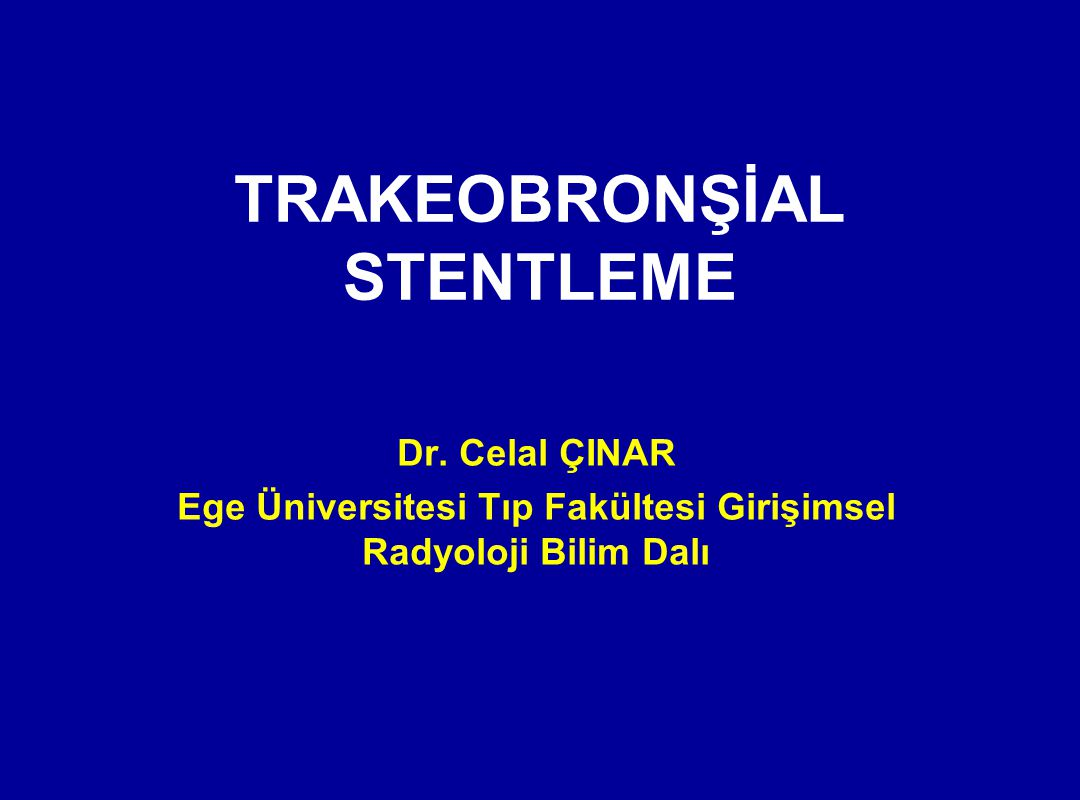 TRAKEOBRONŞİAL STENTLEME