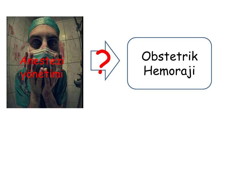 Obstetrik Hemoraji Anestezi yönetimi