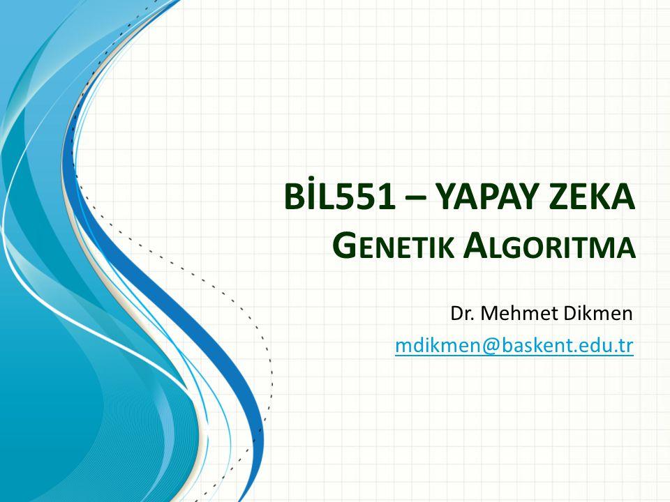 BİL551 – YAPAY ZEKA Genetik Algoritma