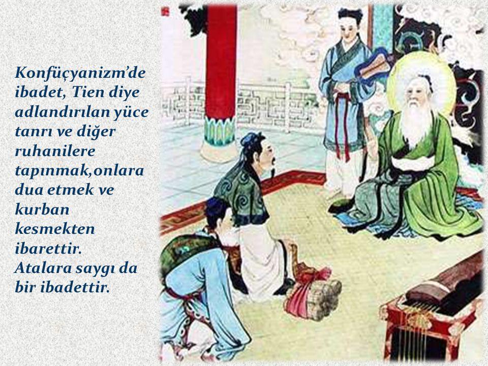 Konfüçyanizm'de ibadet, Tien diye adlandırılan yüce tanrı ve diğer ruhanilere tapınmak,onlara dua etmek ve kurban kesmekten ibarettir.