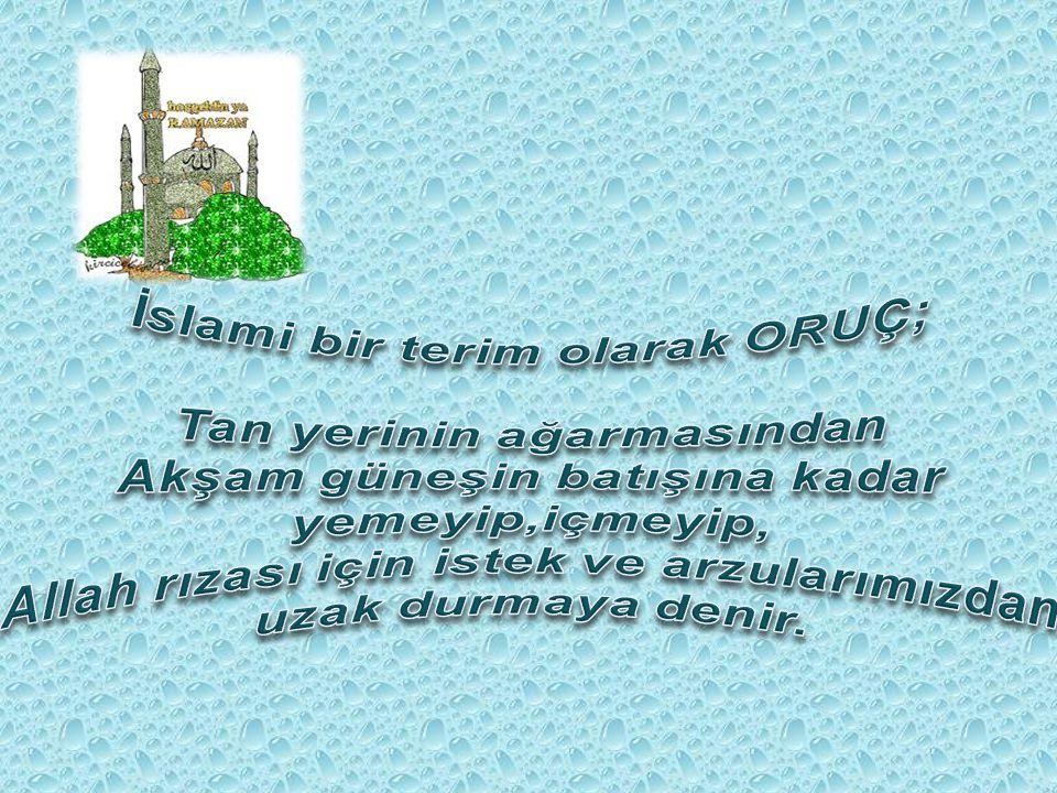 İslami bir terim olarak ORUÇ; Tan yerinin ağarmasından