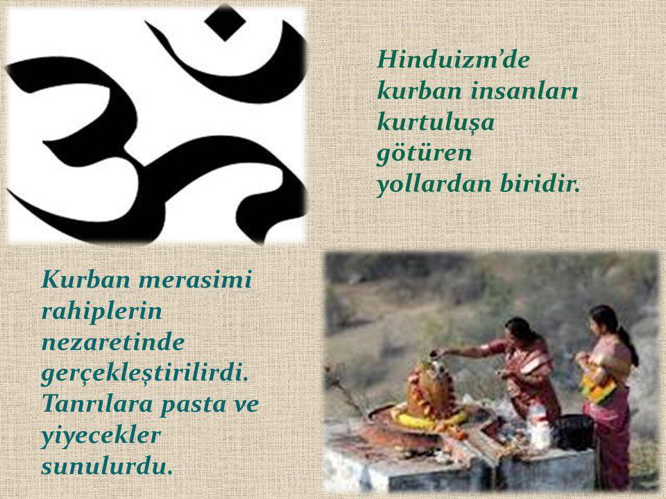Hinduizm'de kurban insanları kurtuluşa götüren yollardan biridir.