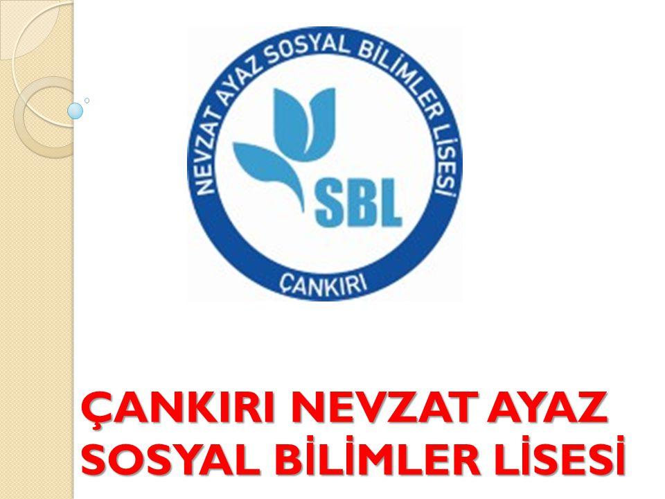 ÇANKIRI NEVZAT AYAZ SOSYAL BİLİMLER LİSESİ