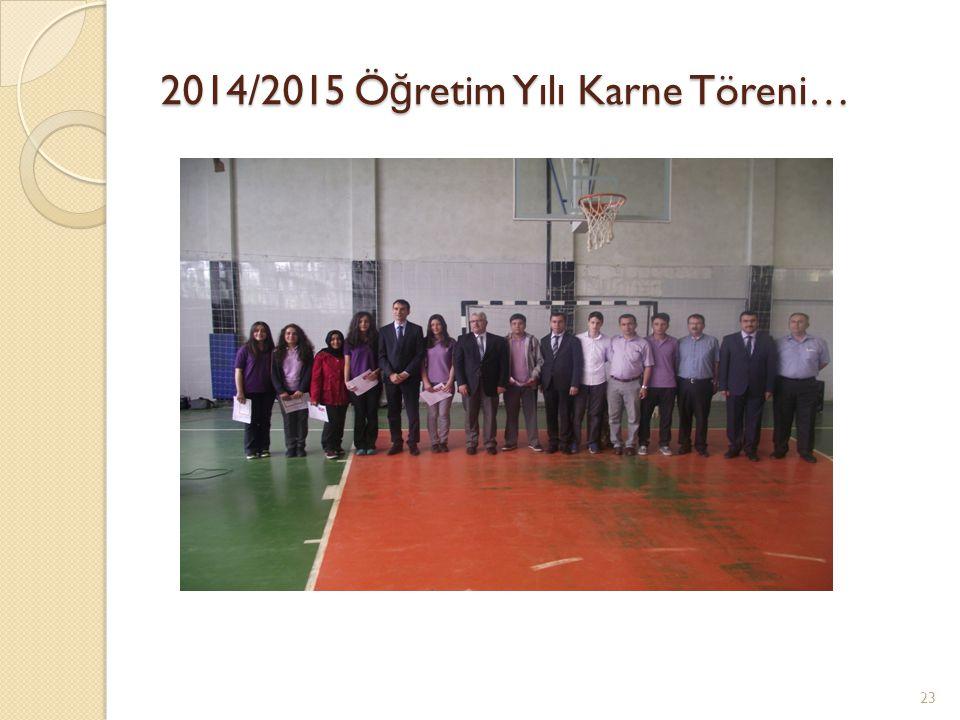 2014/2015 Öğretim Yılı Karne Töreni…