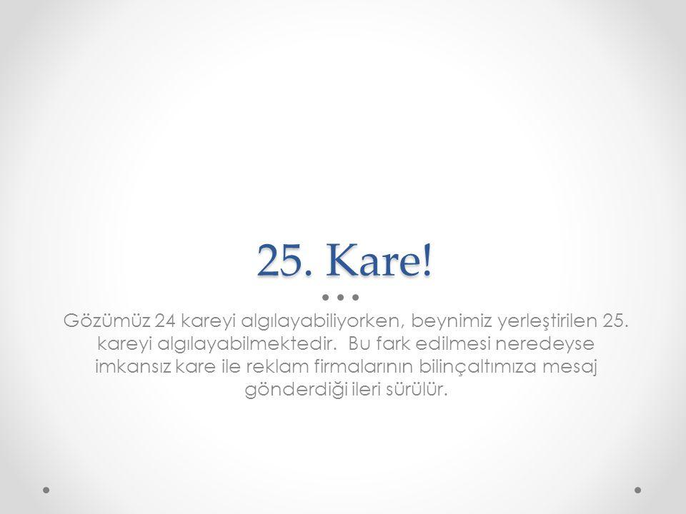 25. Kare!
